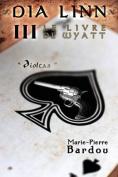 Dia Linn - III - Le Livre de Wyatt [FRE]