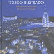 Toledo Ilustrado (Ilustrados) [Spanish]