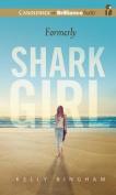 Formerly Shark Girl [Audio]
