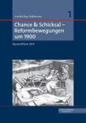 Chance & Schicksal - Reformbewegungen Um 1900 [GER]