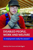 Disabled People, Work and Welfare