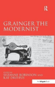 Grainger the Modernist