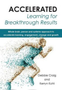 Accelerated Learning for Breakthrough Results