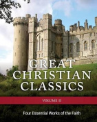 Great Christian Classics Vol.2 Four Esstential Works of the Faith