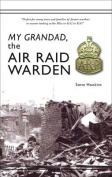 My Grandad, the Air Raid Warden