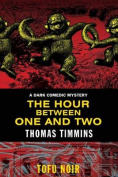 The Hour Between One and Two