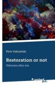 Restoration or Not