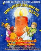 Und Wieder Brennt Die Kerze - Das Grosse Mitmach-Buch Fur Advent Und Weihnachten [GER]