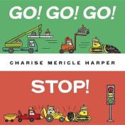 Go! Go! Go! Stop! [Board Book]