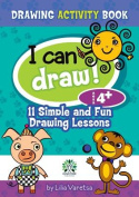 I Can Draw! 11 Simple and Fun Drawing Lessons