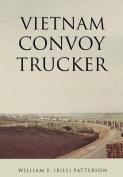 Vietnam Convoy Trucker