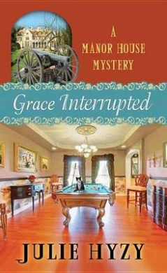 Grace Interrupted: A Manor House Mystery