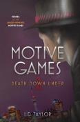 Motive Games: Death Down Under