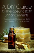 A DIY Guide to Therapeutic Bath Enhancements