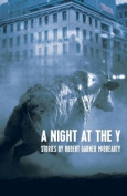 A Night at the y: Stories