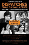 Dispatches from the Wall Corner A Journey Through Indian Cinema