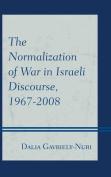 The Normalization of War in Israeli Discourse, 1967-2008
