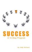Success: A 12 Step Program