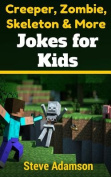 Creeper, Zombie, Skeleton and More Jokes for Kids