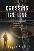 Crossing the Line, an Hispanic Immigrant's Journey to a New Life