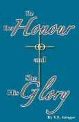 He Her Honour and She His Glory