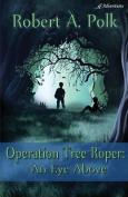 Operation Tree Roper
