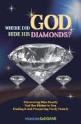 Where Did God Hide His Diamonds?
