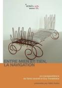 Entre Mien Et Tien La Navigation [FRE]
