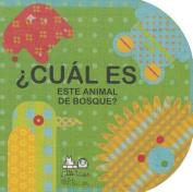 Cual Es Este Animal de Bosque? [Board Book] [Spanish]