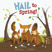 Hail to Spring! (Nonfiction Picture Books