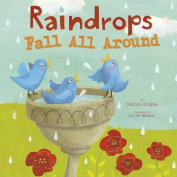 Raindrops Fall All Around (Nonfiction Picture Books