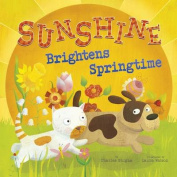 Sunshine Brightens Springtime (Nonfiction Picture Books