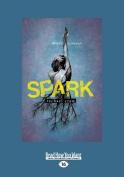Spark (Large Print 16pt) [Large Print]