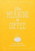 The Meaning of Coffee