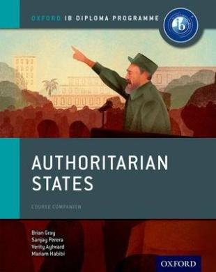Authoritarian States: IB History Course Book: Oxford IB Diploma Programme