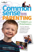 Common Sense Parenting of Toddlers and Preschoolers, 2nd Ed.