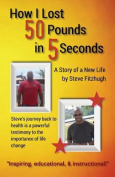 How I Lost 50 Pounds in 5 Seconds
