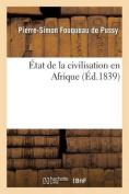 A0/00tat de La Civilisation En Afrique  [FRE]