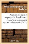 Apercu Historique Et Analytique Du Droit Hindou, Suivi D'Une Notice Sur Le Regime Judiciaire [FRE]