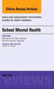 School Mental Health, An Issue of Child and Adolescent Psychiatric Clinics of North America (The Clinics