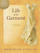 Life of the Garment: Poems