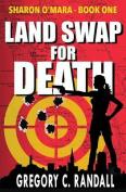 Land Swap for Death