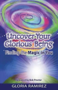 Uncover Your Glorious Being