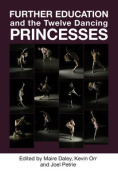 Further Education and the Twelve Dancing Princesses