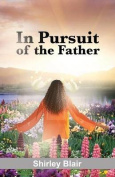 In Pursuit of the Father