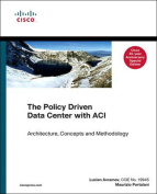 The Policy Driven Data Center with ACI, Cisco 30th Anniversary [Special Edition]