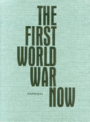 The First World War Now