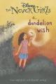 Disney the Never Girls a Dandelion Wish