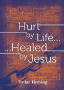 Hurt by Life... Healed by Jesus