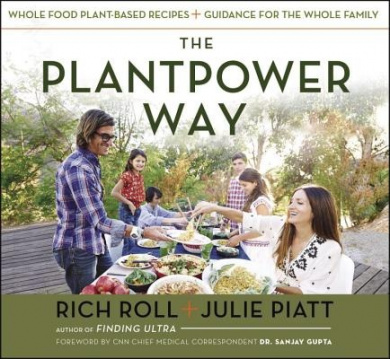 The plantpower way rich roll julie piatt shop online for books the plantpower way whole food plant based recipes and guidance for the whole family forumfinder Image collections